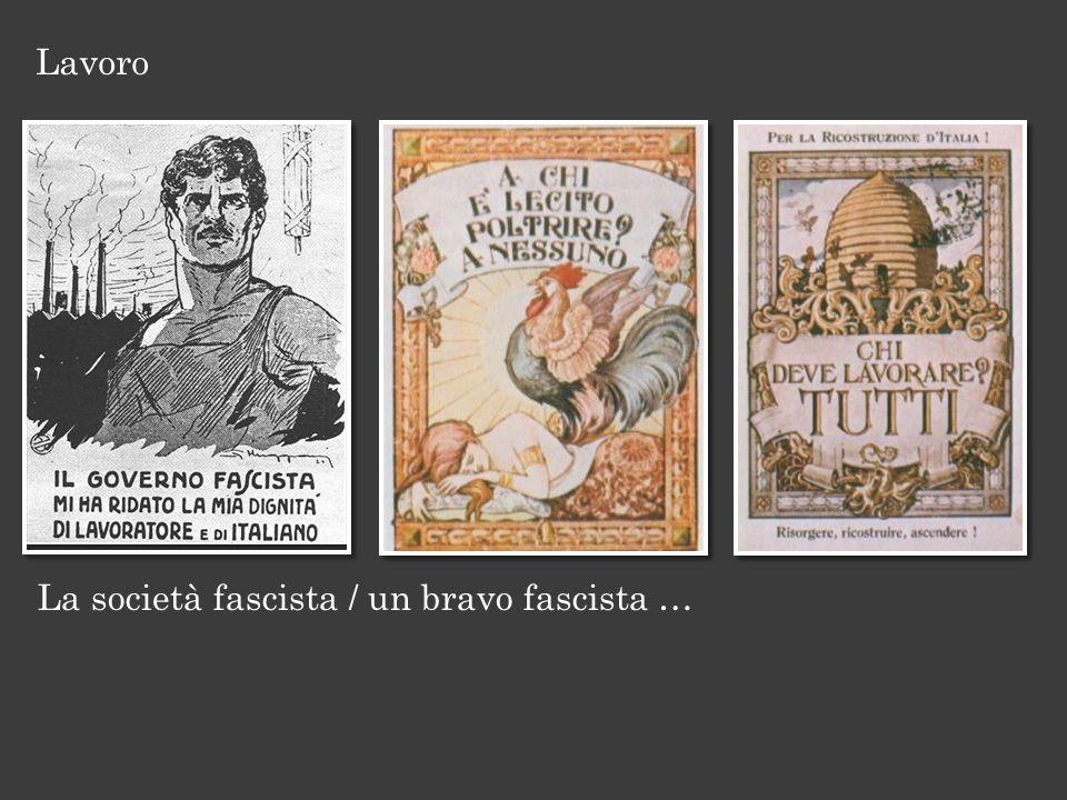 Lavoro La società fascista / un bravo fascista …