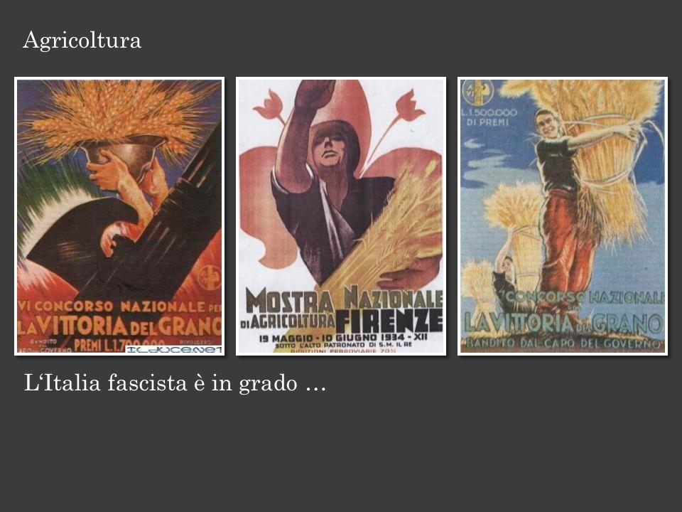 Agricoltura L'Italia fascista è in grado …