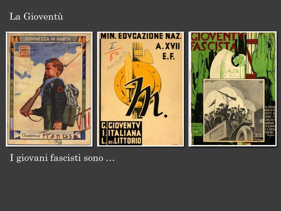 La Gioventù I giovani fascisti sono …