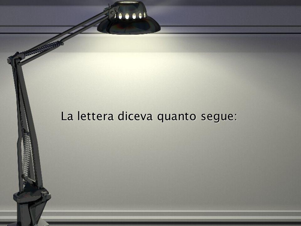 La lettera diceva quanto segue: