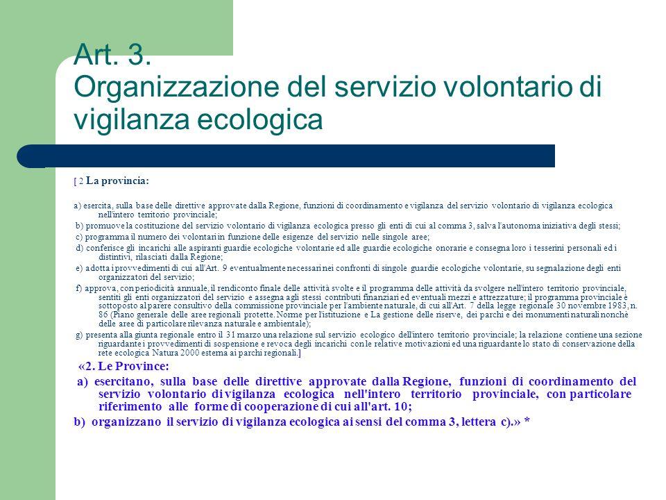 Art. 3. Organizzazione del servizio volontario di vigilanza ecologica