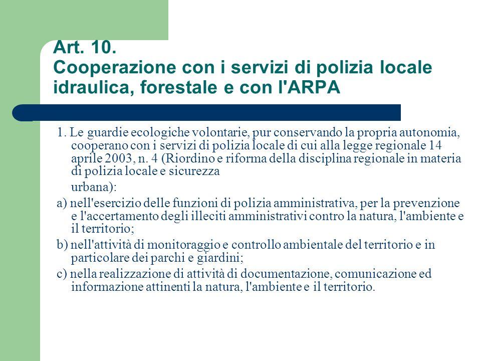 Art. 10. Cooperazione con i servizi di polizia locale idraulica, forestale e con l ARPA