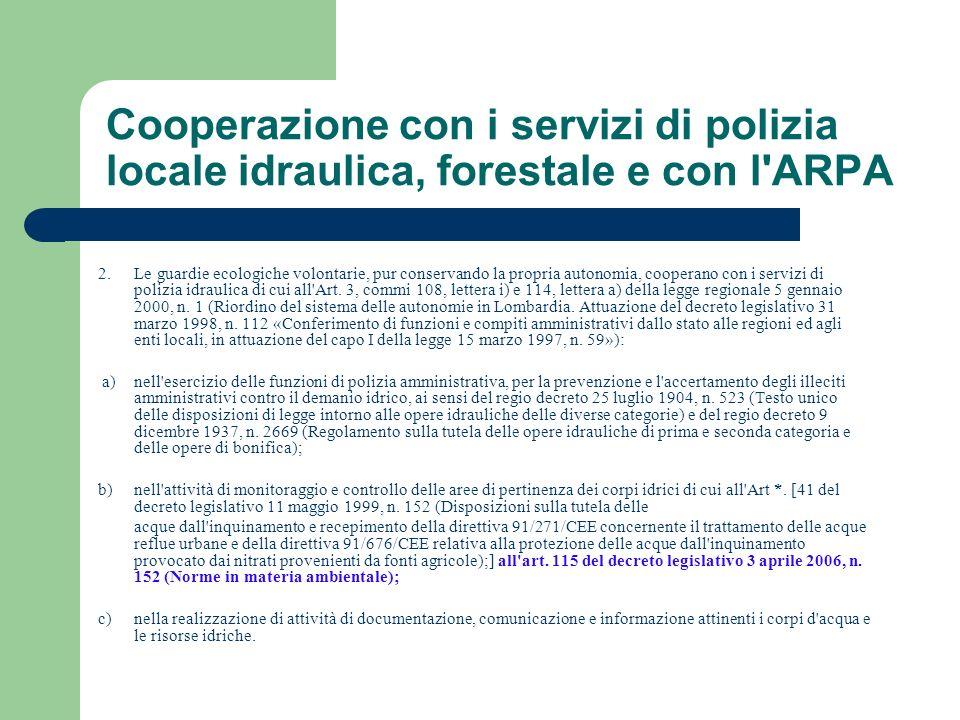 Cooperazione con i servizi di polizia locale idraulica, forestale e con l ARPA