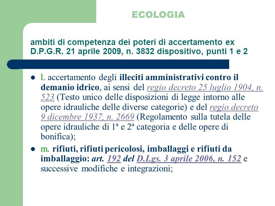 ECOLOGIAambiti di competenza dei poteri di accertamento ex D.P.G.R. 21 aprile 2009, n. 3832 dispositivo, punti 1 e 2.