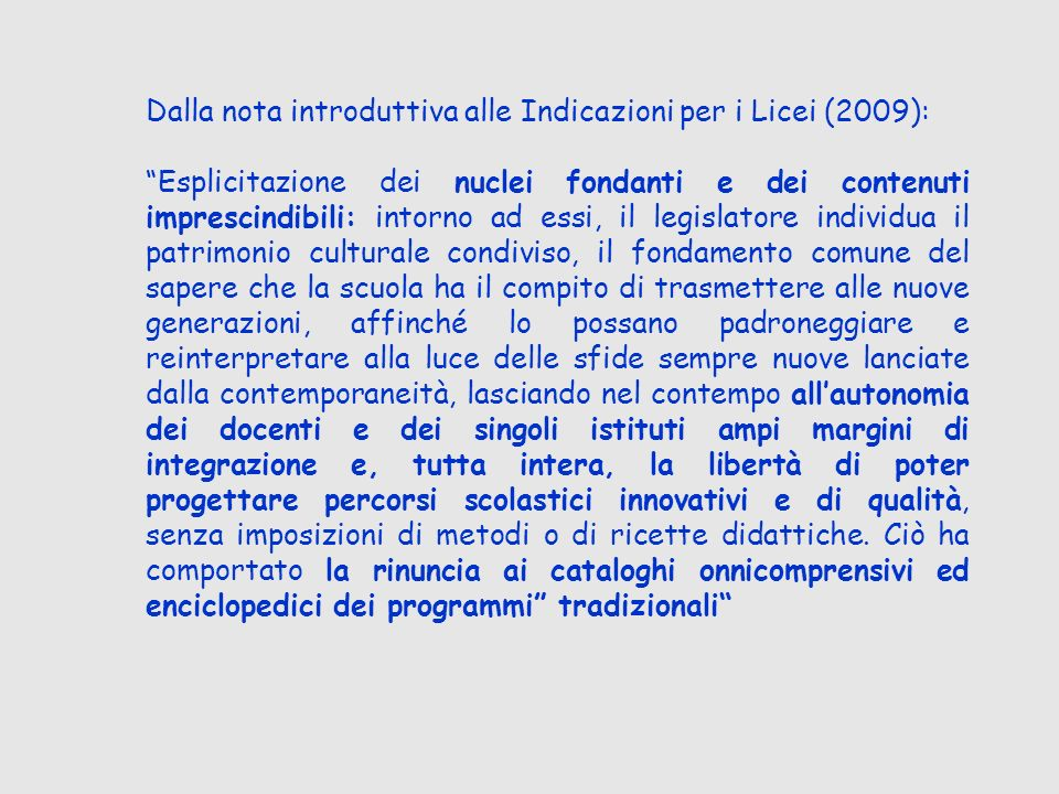 Dalla nota introduttiva alle Indicazioni per i Licei (2009):