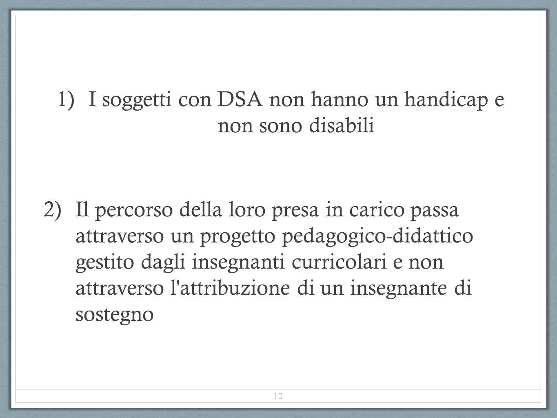 I soggetti con DSA non hanno un handicap e non sono disabili
