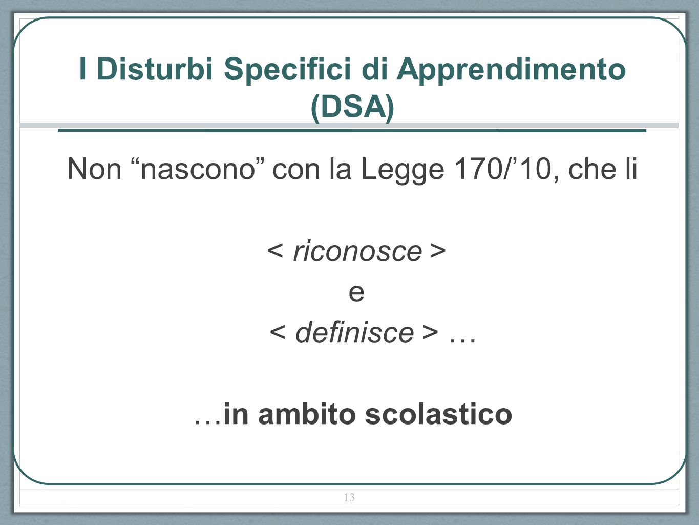 I Disturbi Specifici di Apprendimento (DSA)
