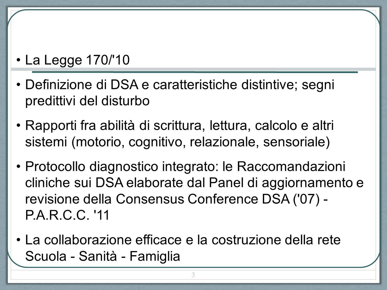 La Legge 170/ 10 Definizione di DSA e caratteristiche distintive; segni predittivi del disturbo.