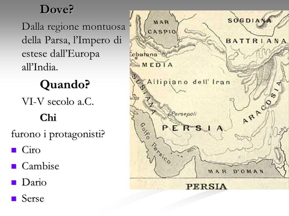 Dove Dalla regione montuosa della Parsa, l'Impero di estese dall'Europa all'India. Quando VI-V secolo a.C.