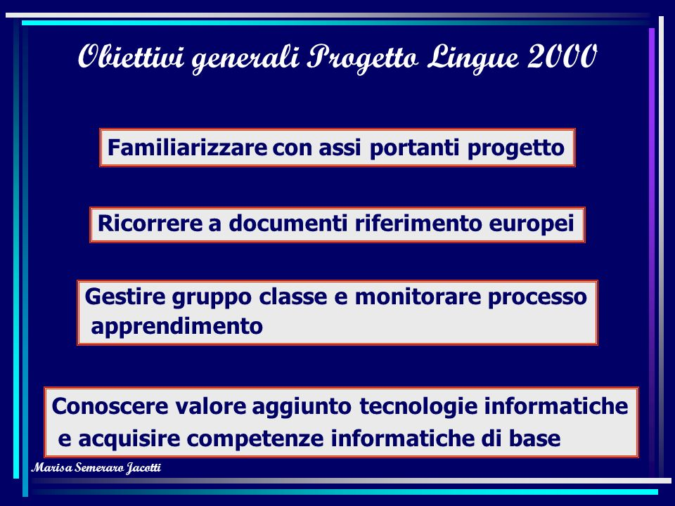Obiettivi generali Progetto Lingue 2000