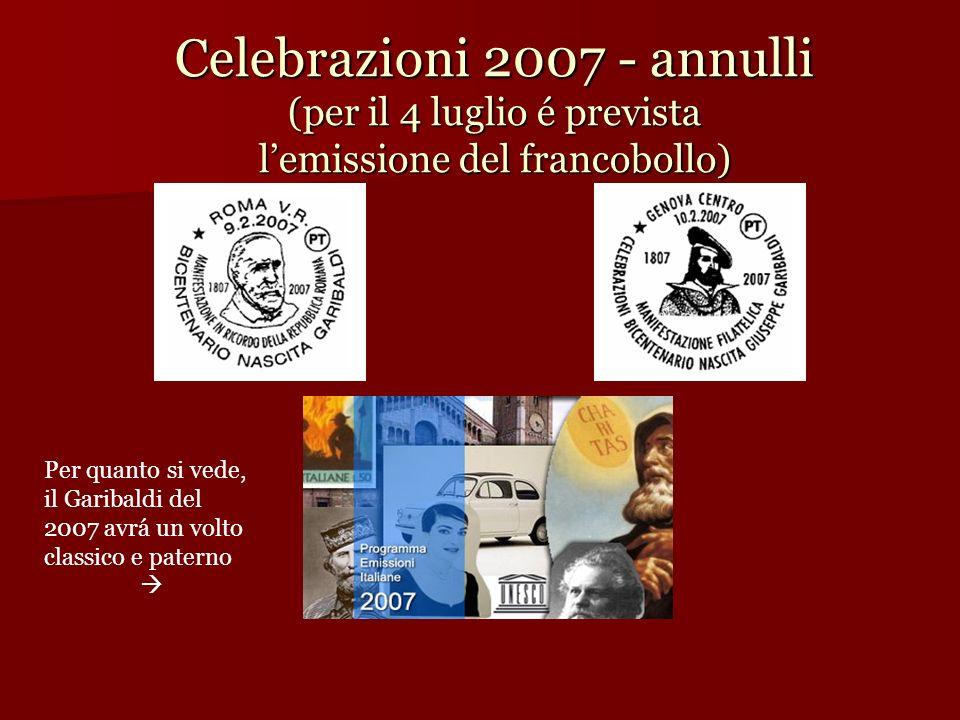 Celebrazioni 2007 - annulli (per il 4 luglio é prevista l'emissione del francobollo)