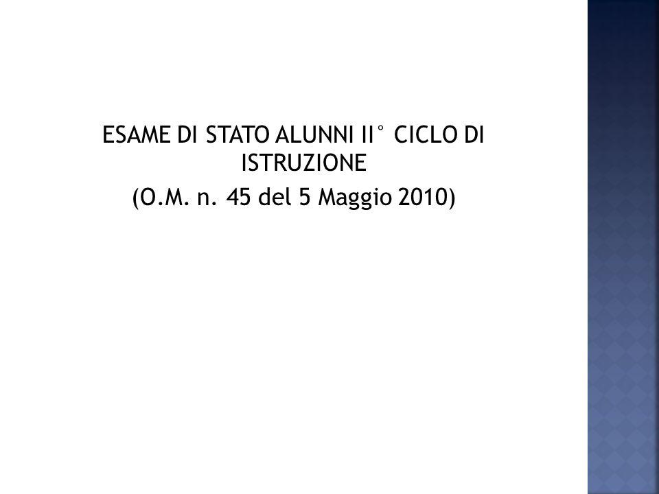 ESAME DI STATO ALUNNI II° CICLO DI ISTRUZIONE (O. M. n