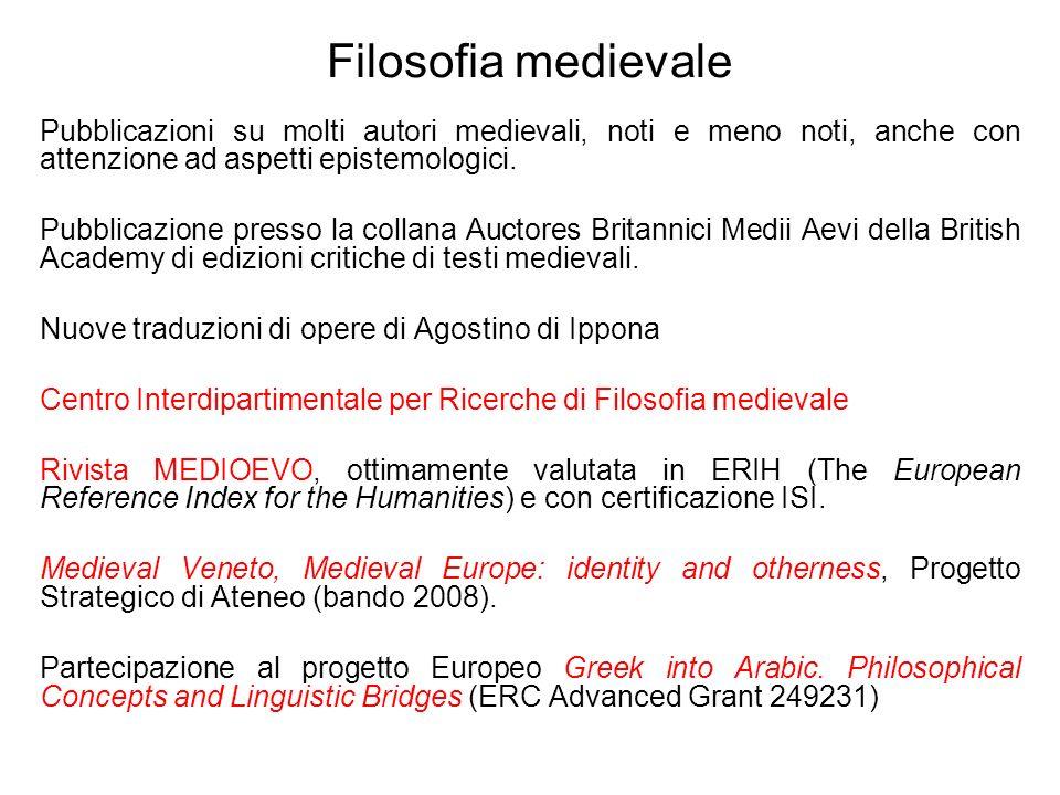 Filosofia medievale Pubblicazioni su molti autori medievali, noti e meno noti, anche con attenzione ad aspetti epistemologici.