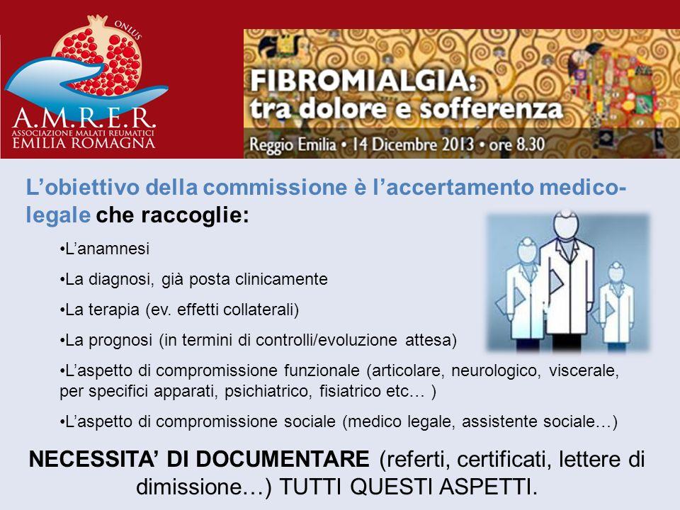 L'obiettivo della commissione è l'accertamento medico-legale che raccoglie: