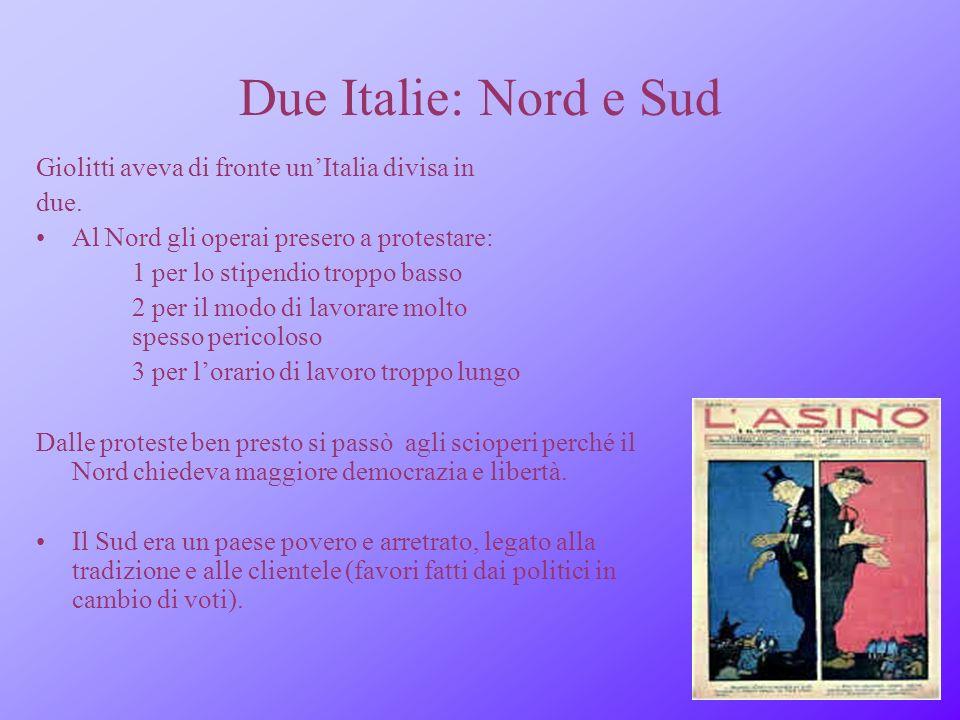 Due Italie: Nord e Sud Giolitti aveva di fronte un'Italia divisa in