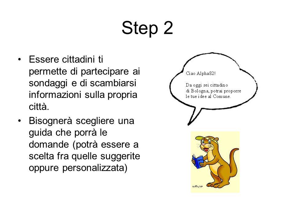 Step 2 Essere cittadini ti permette di partecipare ai sondaggi e di scambiarsi informazioni sulla propria città.