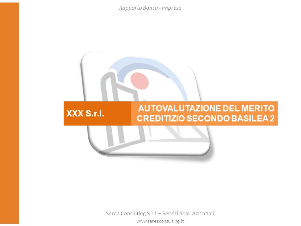 AUTOVALUTAZIONE DEL MERITO CREDITIZIO SECONDO BASILEA 2