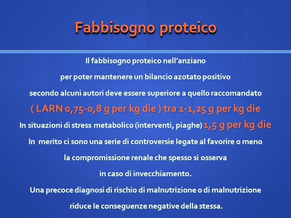 Fabbisogno proteico Il fabbisogno proteico nell'anziano. per poter mantenere un bilancio azotato positivo.