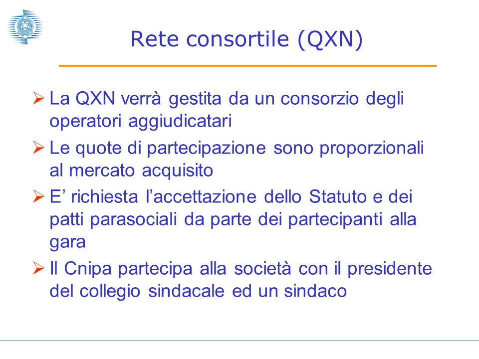 Rete consortile (QXN) La QXN verrà gestita da un consorzio degli operatori aggiudicatari.
