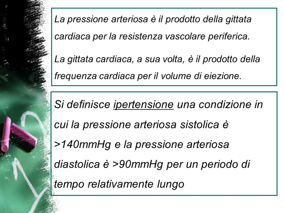La pressione arteriosa è il prodotto della gittata cardiaca per la resistenza vascolare periferica.