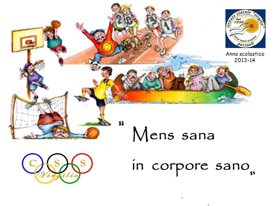 Anno scolastico 2013-14 Mens sana in corpore sano