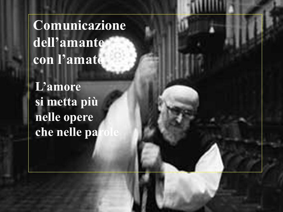 Comunicazione dell'amante con l'amato L'amore si metta più nelle opere