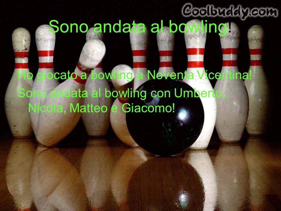 Sono andata al bowling! Ho giocato a bowling a Noventa Vicentina!