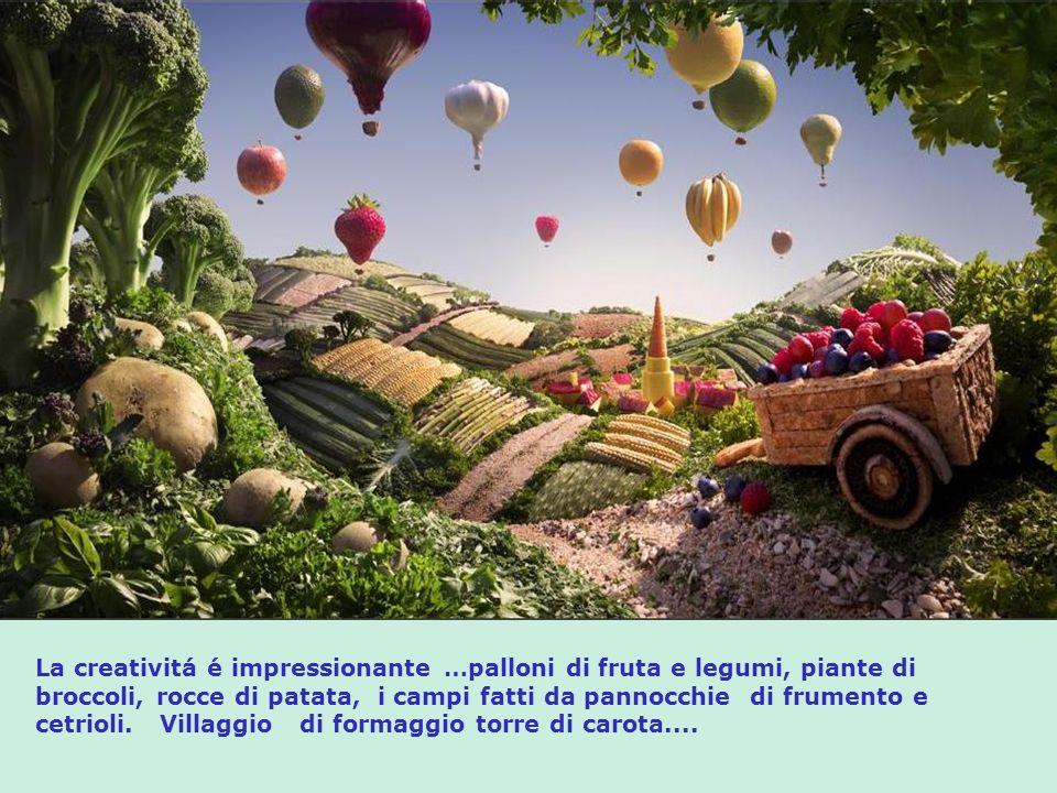 La creativitá é impressionante …palloni di fruta e legumi, piante di broccoli, rocce di patata, i campi fatti da pannocchie di frumento e cetrioli.