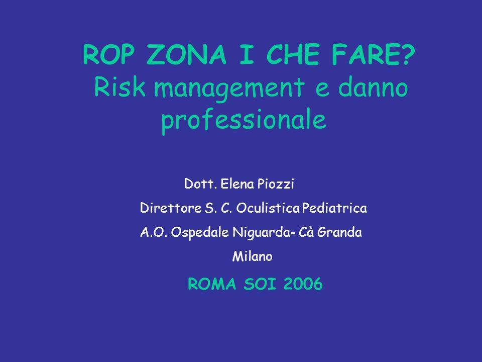ROP ZONA I CHE FARE Risk management e danno professionale