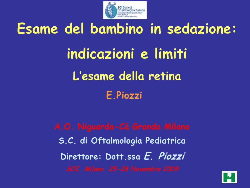 Esame del bambino in sedazione: indicazioni e limiti L'esame della retina