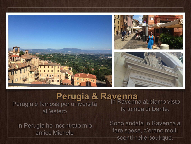Perugia & Ravenna In Ravenna abbiamo visto la tomba di Dante.