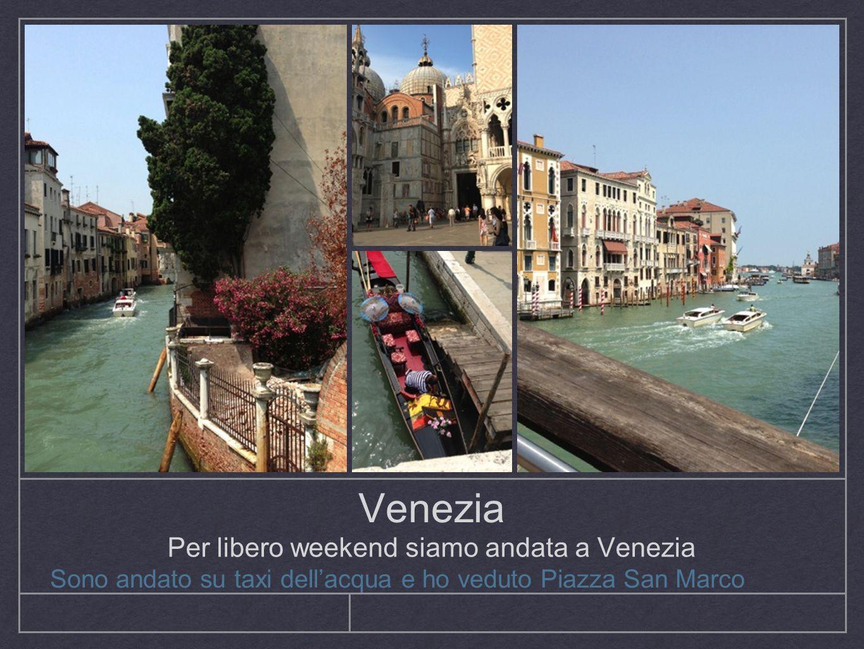 Per libero weekend siamo andata a Venezia