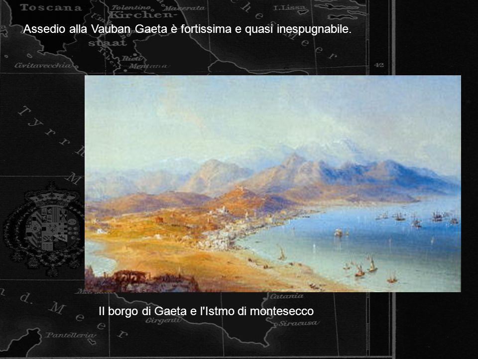 Assedio alla Vauban Gaeta è fortissima e quasi inespugnabile.