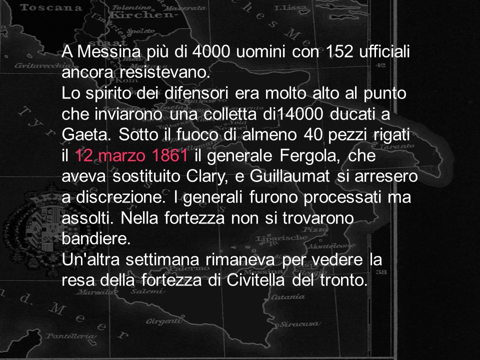 A Messina più di 4000 uomini con 152 ufficiali ancora resistevano.