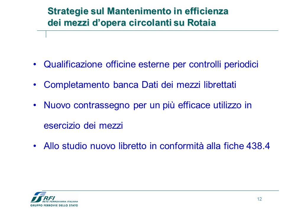 Strategie sul Mantenimento in efficienza dei mezzi d'opera circolanti su Rotaia