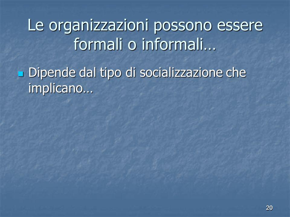 Le organizzazioni possono essere formali o informali…