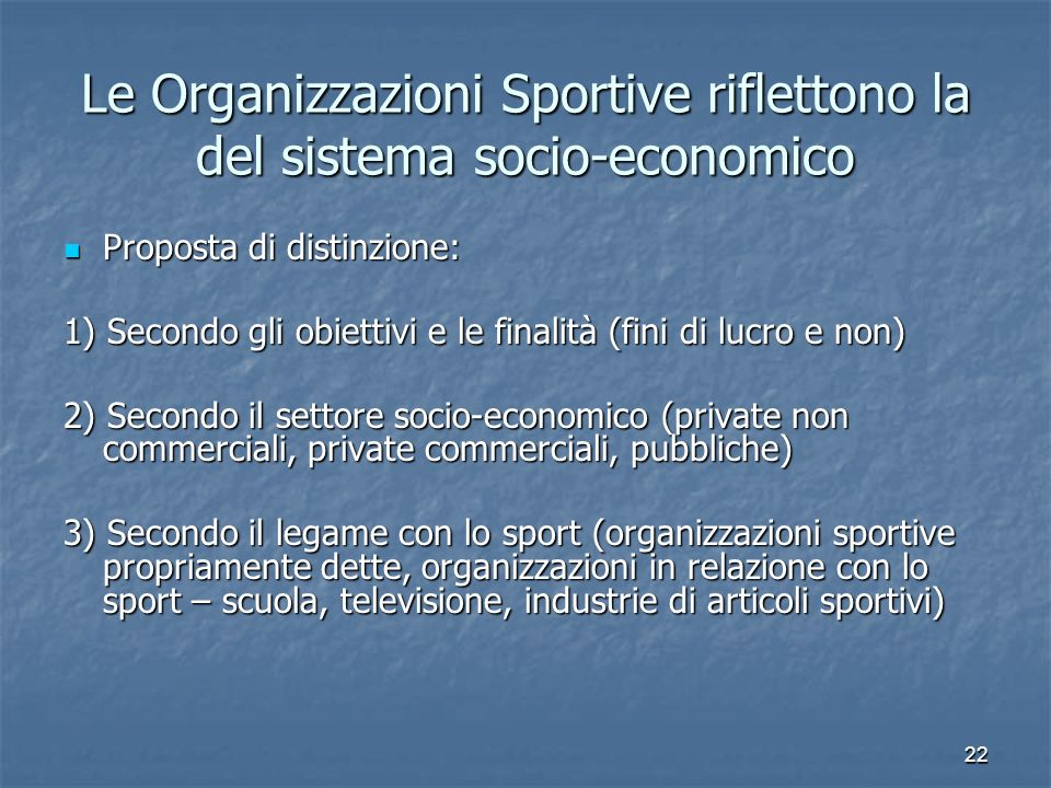 Le Organizzazioni Sportive riflettono la del sistema socio-economico
