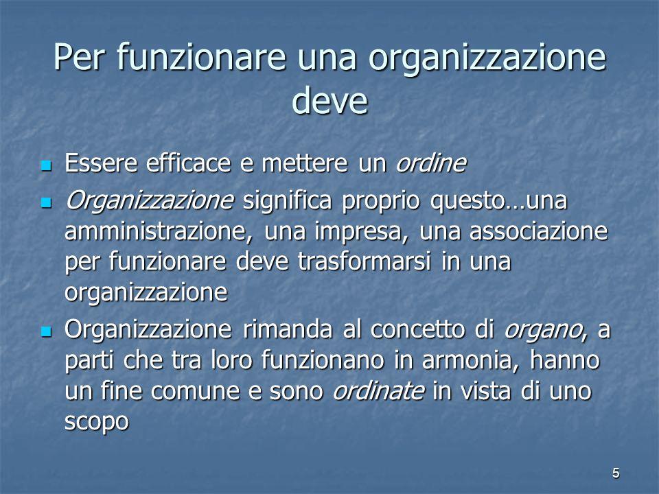 Per funzionare una organizzazione deve