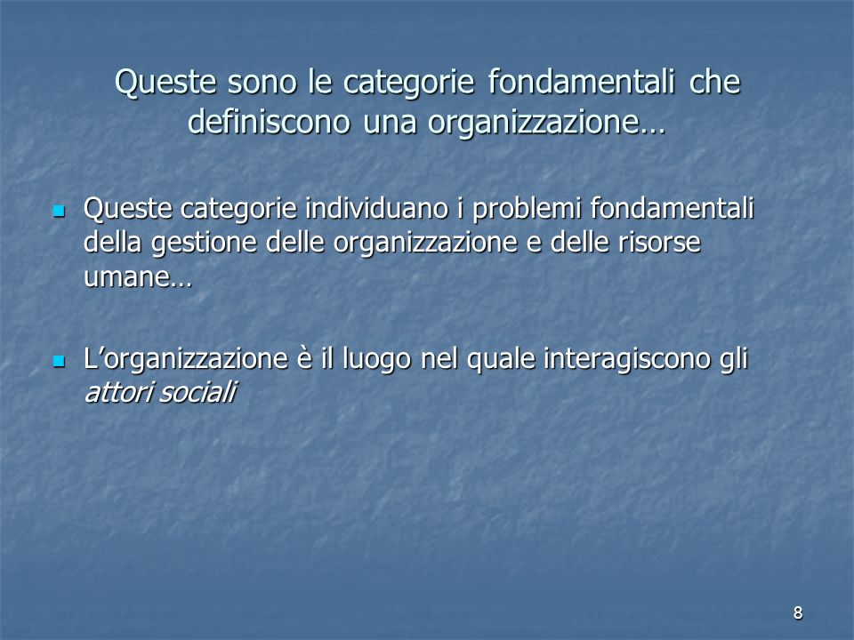 Queste sono le categorie fondamentali che definiscono una organizzazione…