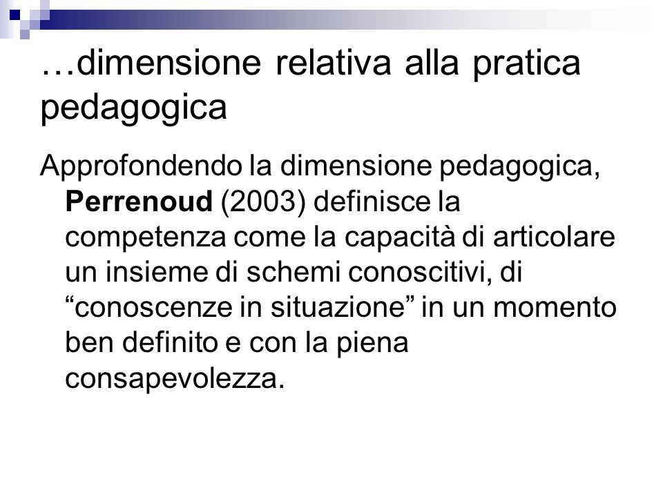 …dimensione relativa alla pratica pedagogica