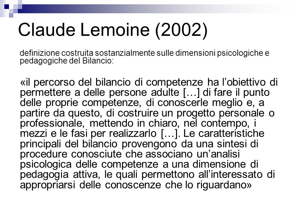 Claude Lemoine (2002) definizione costruita sostanzialmente sulle dimensioni psicologiche e pedagogiche del Bilancio:
