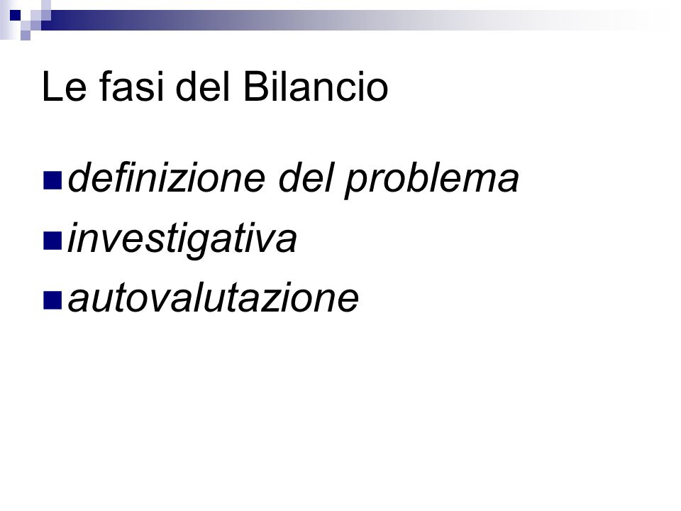 Le fasi del Bilancio definizione del problema investigativa autovalutazione