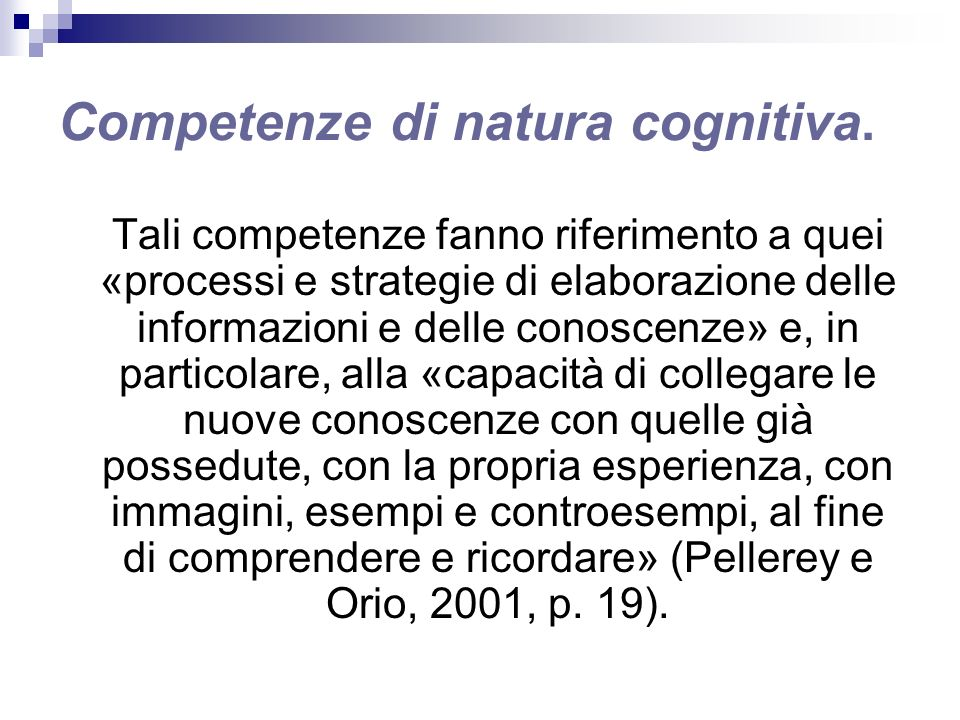 Competenze di natura cognitiva.