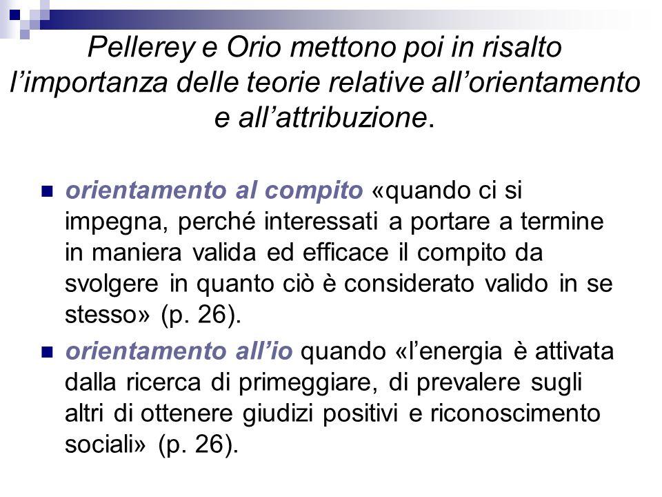 Pellerey e Orio mettono poi in risalto l'importanza delle teorie relative all'orientamento e all'attribuzione.