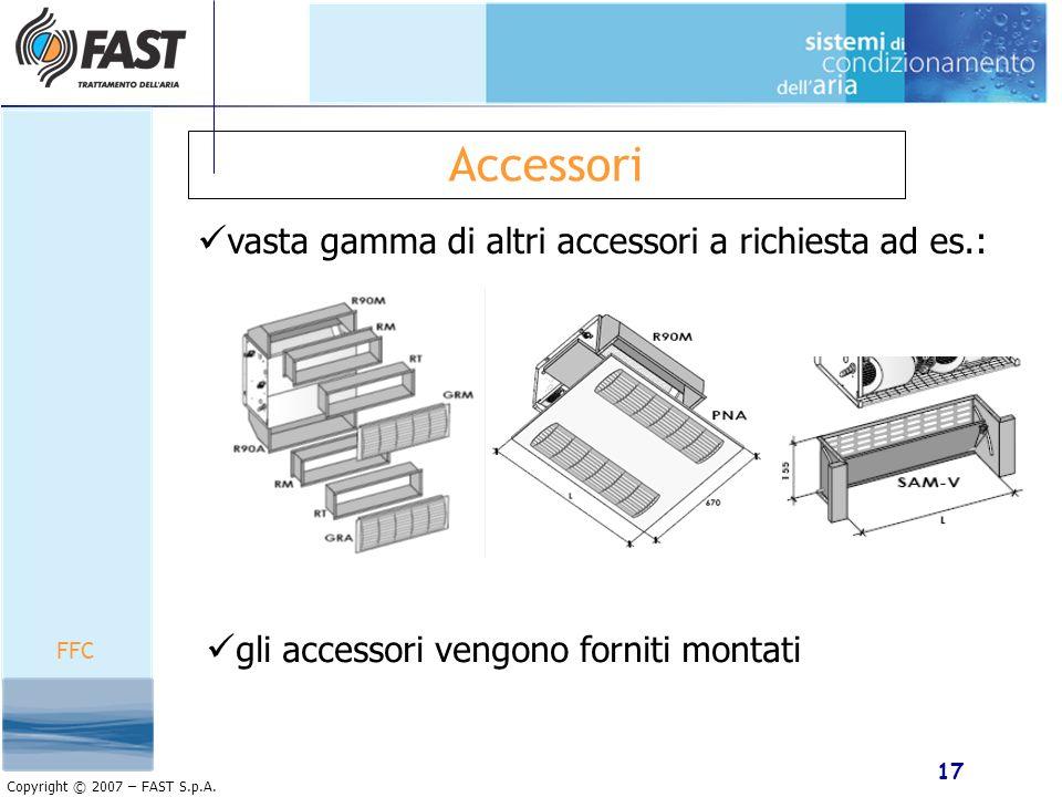 Accessori vasta gamma di altri accessori a richiesta ad es.:
