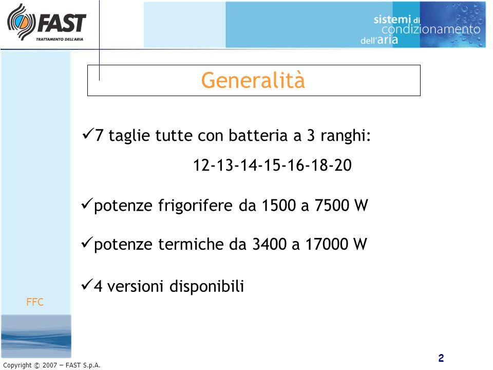 Generalità 7 taglie tutte con batteria a 3 ranghi: