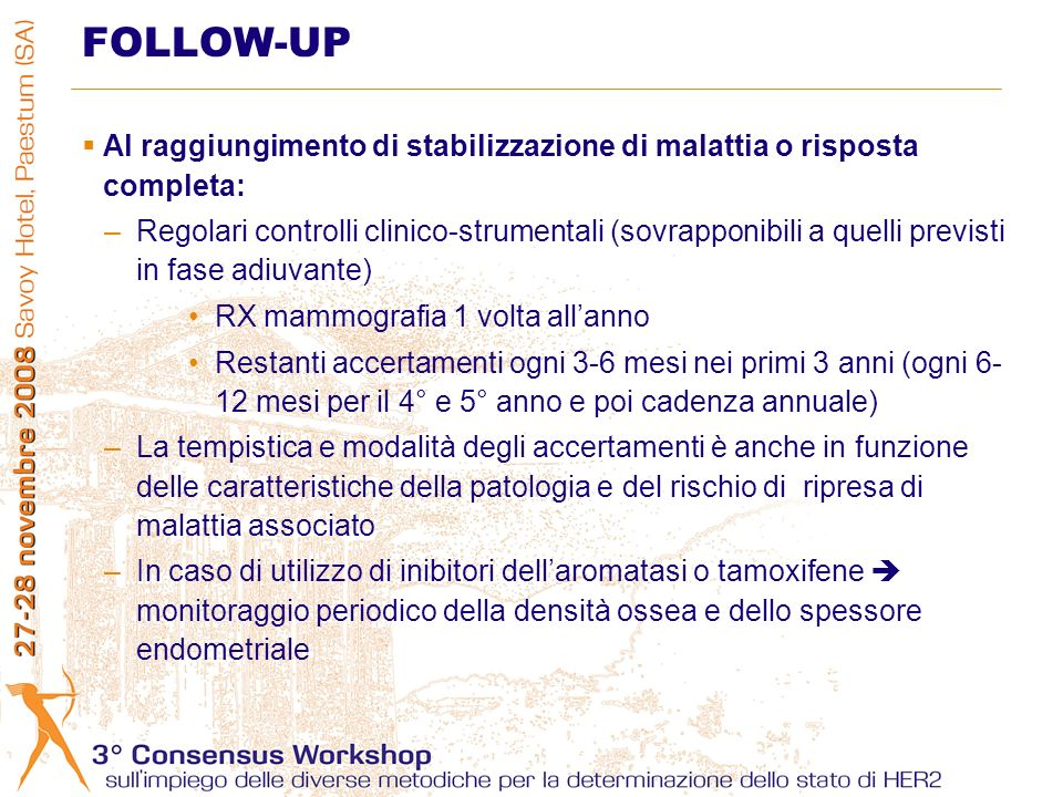 FOLLOW-UP Al raggiungimento di stabilizzazione di malattia o risposta completa: