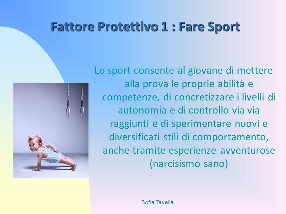 Fattore Protettivo 1 : Fare Sport