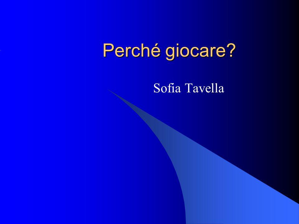 Perché giocare Sofia Tavella
