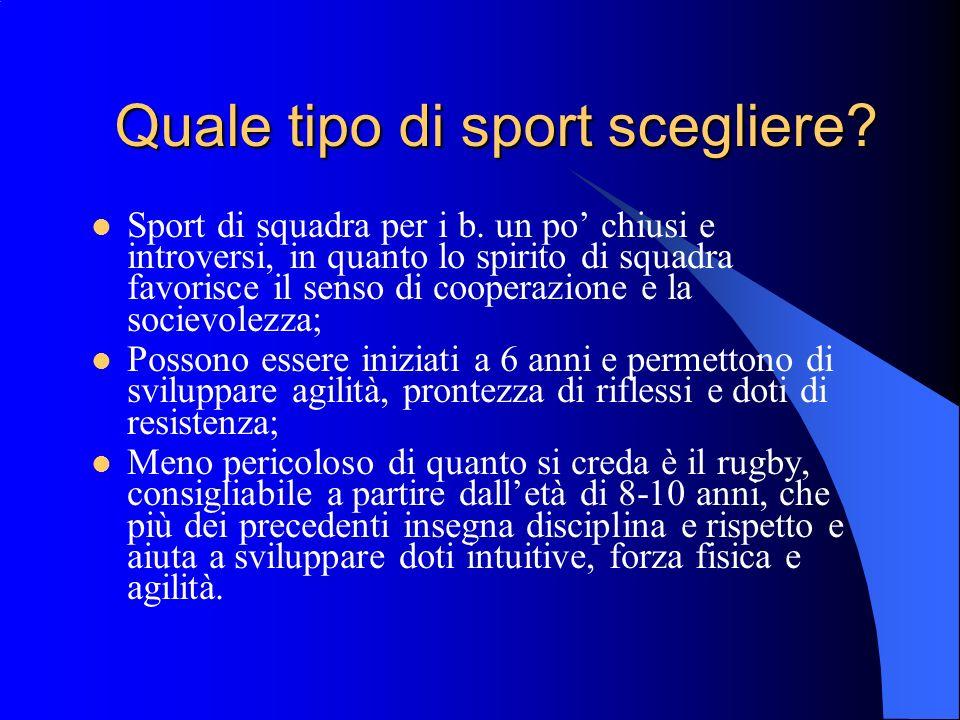 Quale tipo di sport scegliere